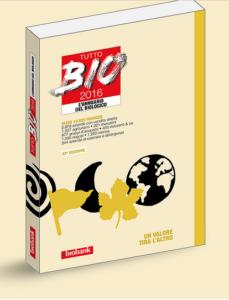 Tutto Bio 2016 è l'annuario dedicato interamente al biologico