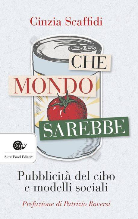 Libro Cinza Scaffidi Che Mondo Sarebbe slow food